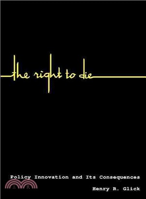 The right to die : policy innovation and its consequences