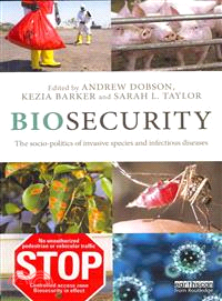 Biosecurity ― The Socio-Politics of Invasive Species and Infectious Diseases