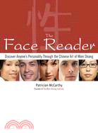The Face Reader: Discover Anyone's Personality Throught the Chinese Art of Mien Shiang