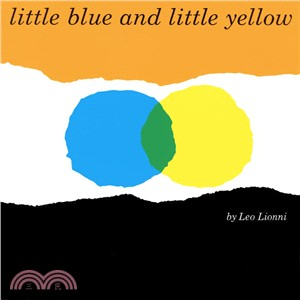 little blue and little yellow :  a story for Pippo and Ann and other children /