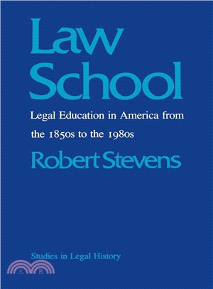 Law school : legal education in America from the 1850s to the 1980s