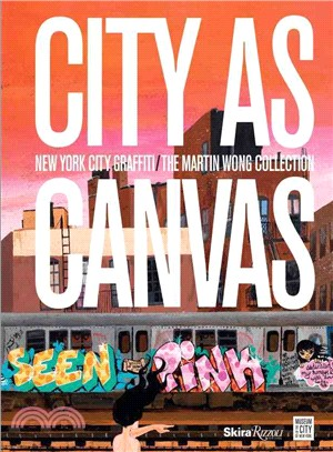 City As Canvas ― New York City Graffiti from the Martin Wong Collection