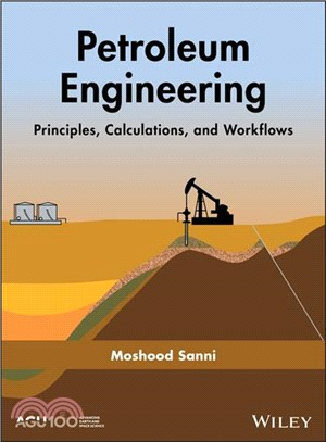 Petroleum Engineering ― Principles, Calculations and Workflows