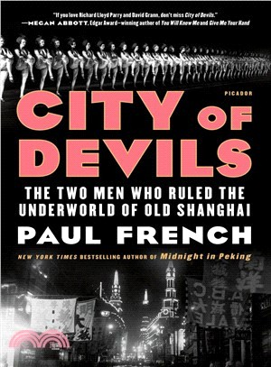 City of Devils ― The Two Men Who Ruled the Underworld of Old Shanghai