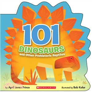101 Dinosaurs ─ And Other Prehistoric Reptiles