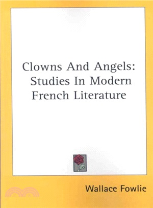 Clowns and Angels ― Studies in Modern French Literature