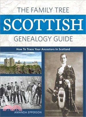 The Family Tree Scottish Genealogy Guide ― How to Trace Your Ancestors in Scotland