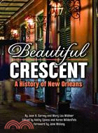 Beautiful Crescent—A History of New Orleans