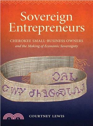 Sovereign Entrepreneurs ― Cherokee Small-business Owners and the Making of Economic Sovereignty