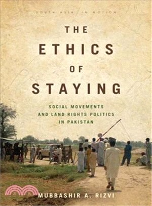 The Ethics of Staying ― Social Movements and Land Rights Politics in Pakistan