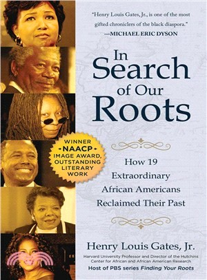 In Search of Our Roots ― How 19 Extraordinary African Americans Reclaimed Their Past