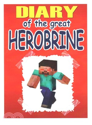 Diary of the Great Herobrine ― An Unofficial Minecraft Novel