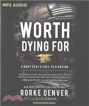Worth Dying for ― A Navy Seal's Call to a Nation