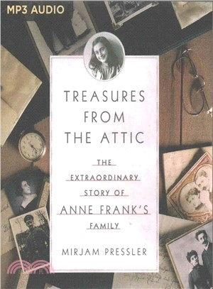Treasures from the Attic ― The Extraordinary Story of Anne Frank's Family