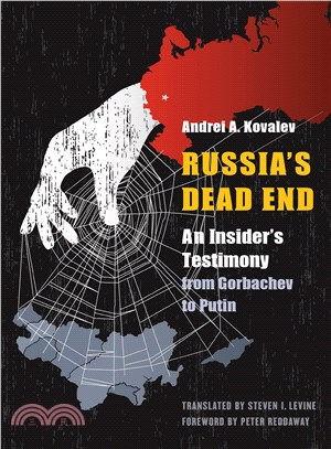 Russia's Dead End ― An Insider's Testimony from Gorbachev to Putin