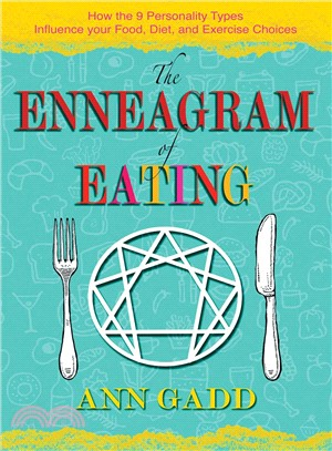 The Enneagram of Eating ― How the 9 Personality Types Influence Your Food, Diet, and Exercise Choices