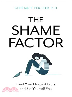 The Shame Factor ― Heal Your Deepest Fears and Set Yourself Free