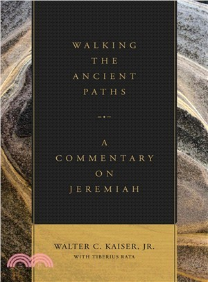 Walking the Ancient Paths ― A Commentary on Jeremiah