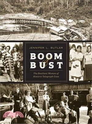Boom & Bust ― The Resilient Women of Historic Telegraph Cove