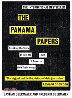 The Panama Papers : Breaking the Story of How the Rich and Powerful Hide Their Money