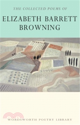 The Collected Poems of Elizabeth Barrett Browning (Wordsworth Poetry)