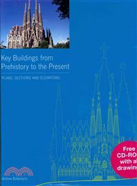 Key Buildings from Prehistory to the Present ─ Plans, Sections and Elevations