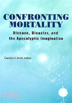 Confronting Mortality:Disease, Disaster, and the Apocalyptic Imagination
