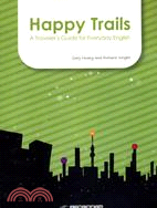 Happy Trails:A Traveler's Guide for Everyday English